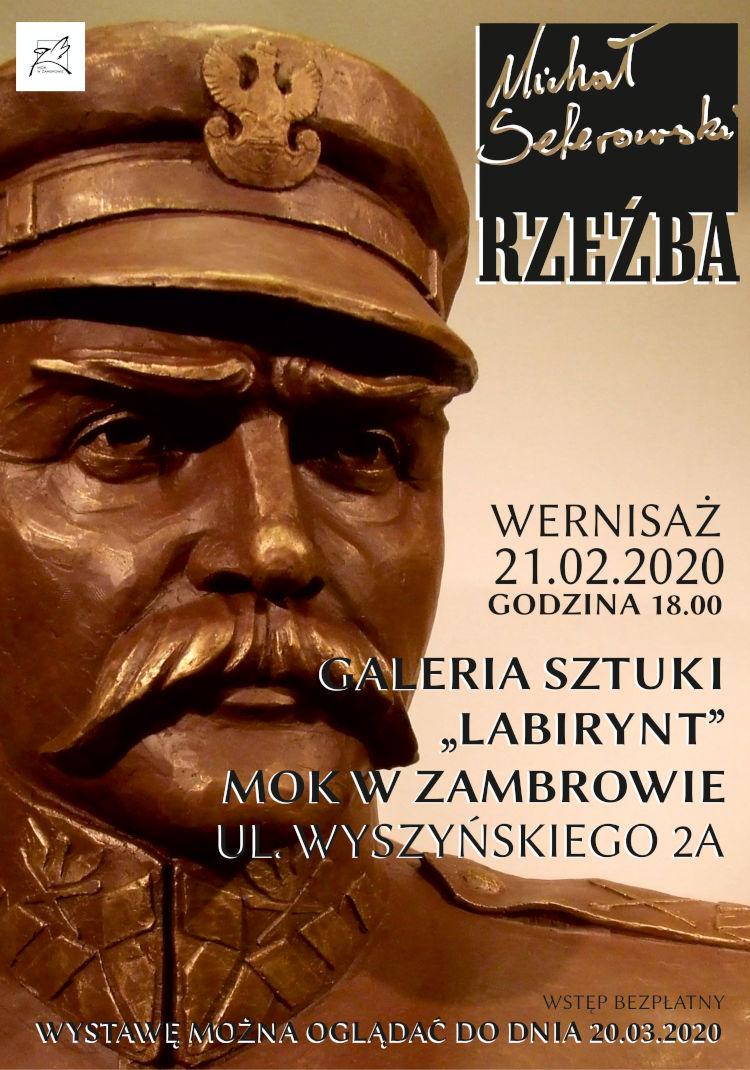 Michał Selerowski - rzeźba, Zambrów 21.02.2020 r.